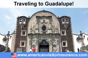 Buy visitor insurance for Guadalupe