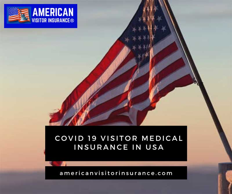Covid 19 visitor medical insurance