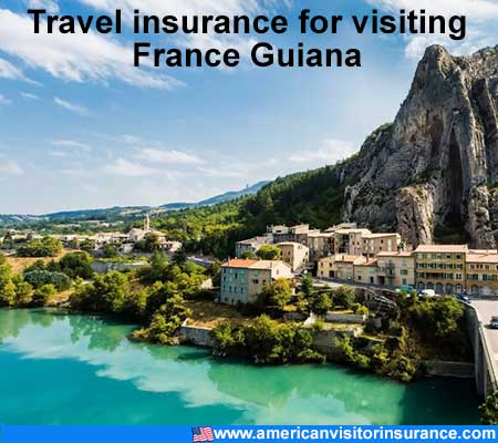 travel insurance for visiting French Guiana