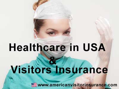American healthcare costs and need for visitor insurance