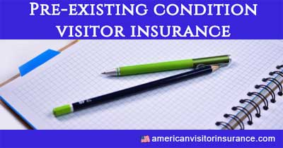 Pre-existing condition visitor insurance