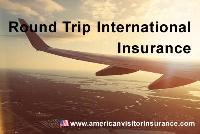 Round trip International Insurance for Non US citizens