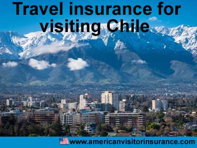 travel insurance for visiting Chile