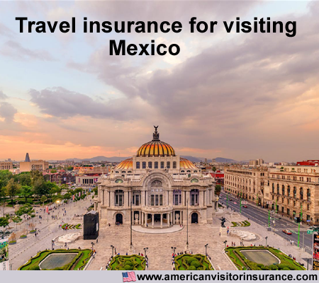 travel insurance for visiting Mexico
