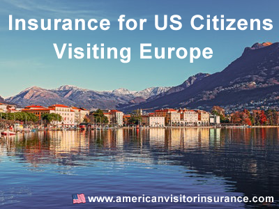 Insurance for US citizens traveling to Europe