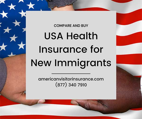 USA health insurance for New US immigrant insurance